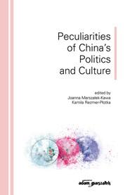 okładka Peculiarities of China's Politics and Culture, Książka | Joanna Marszałek - Kawa (red.), Rezmer - Płotka Kamila