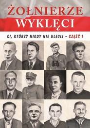okładka Żołnierze wyklęci Część 1, Książka | Józefina Korpyś, Ireneusz Korpyś