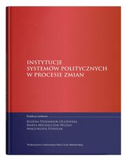 okładka Instytucje systemów politycznych w procesie zmian, Książka  