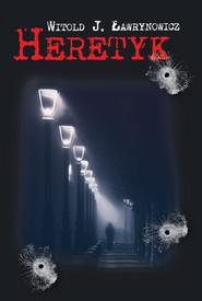okładka Heretyk, Książka | Witold J. Ławrynowicz