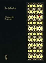 okładka Warszawskie Jeruzalem, Książka   Szatters Dorota