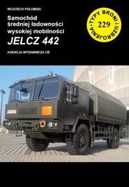 okładka Samochód średniej ładowności wysokiej mobilności  JELCZ 442, Książka | Połomski Wojciech