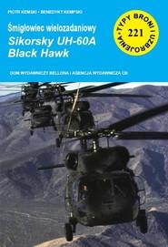 okładka Śmigłowiec wielozadaniowy Sikorsky UH-60A Black Hawk, Książka | Piotr Kempski, Kempski Benedykt
