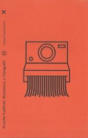 okładka Kruche Medium Rozmowy o fotografii, Książka | Maciej Frąckowiak