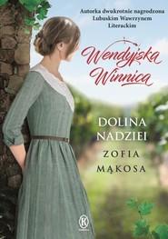 okładka Wendyjska winnica Dolina nadziei, Książka | Zofia Mąkosa