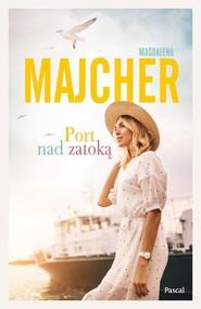 okładka Port nad zatoką, Książka | Magdalena Majcher