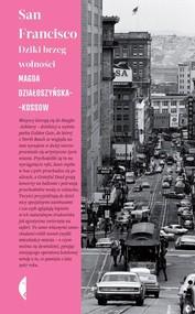 okładka San Francisco Dziki brzeg wolności, Książka | Działoszyńska-Kossow Magda