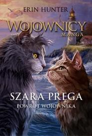 okładka Szara Pręga Powrót Wojownika, Książka   Erin Hunter