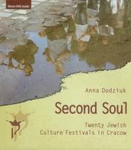 okładka Second Soul Twenty Jewish Culture Festivals in Cracow, Książka | Dodziuk Anna