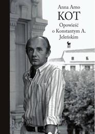 okładka Kot Opowieść o Konstantym A. Jeleńskim, Książka | Anna Arno