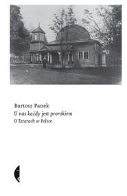 okładka U nas każdy jest prorokiem O Tatarach w Polsce, Książka | Panek Bartosz