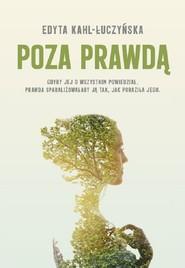 okładka Poza prawdą, Książka   Kahl-Łuczyńska Edyta