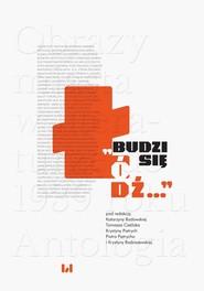 okładka Budzi się Łódź Obrazy miasta w literaturze do 1939 roku. Antologia, Książka  