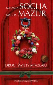 okładka Drogi Święty Mikołaju Wielkie Litery, Książka   Natasza  Socha, Magda Mazur