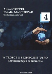 okładka W trosce o bezpieczne jutro 4 Reminiscencje i zamierzenia., Książka |