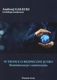 okładka W trosce o bezpieczne jutro Reminiscencje i zamierzenia, Książka |