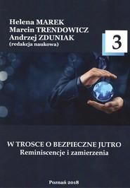 okładka W trosce o bezpieczne jutro 3 Reminiscencje i zamierzenia., Książka |