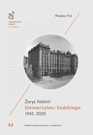 okładka Zarys historii Uniwersytetu Łódzkiego 1945-2020, Książka | Puś Wiesław