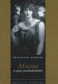 okładka Mneme w epoce przedsokratyków, Książka   Narecki Krzysztof