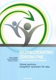 okładka Bezpieczeństwo zdrowotne ujęcie interdyscyplinarne Zdrowie psychiczne szczególnym wyzwaniem XXI wieku, Książka |