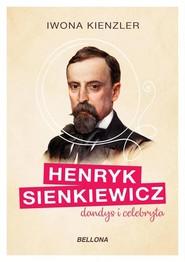 okładka Henryk Sienkiewicz dandys i celebryta, Książka | Iwona Kienzler