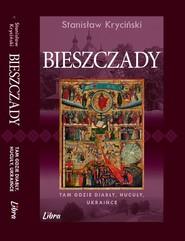 okładka Bieszczady Tam gdzie diabły hucuły ukraińce, Książka | Kryciński Stanisław