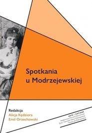 okładka Spotkania u Modrzejewskiej, Książka   Kędziora Alicja, Emil Orzechowski