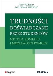 okładka Trudności doświadczane przez studentów Metoda pomiaru i możliwości pomocy, Książka   Justyna Iskra, Waldemar Klinkosz