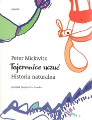 okładka Tajemnice uczuć Historia naturalna, Książka   Mickwitz Peter