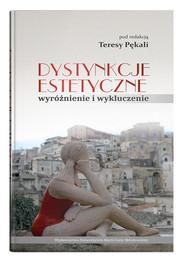 okładka Dystynkcje estetyczne wyróżnienie i wykluczenie, Książka  