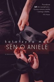 okładka Sen o aniele, Książka | Katarzyna Mak