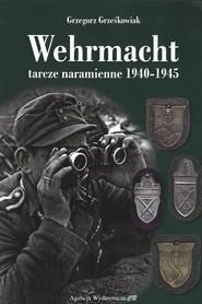 okładka Wehrmacht Tarcze naramienne 1940-1945, Książka | Grzegorz Grześkowiak