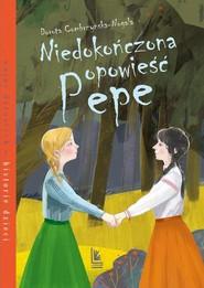 okładka Niedokończona opowieść Pepe, Książka | Dorota Combrzyńska-Nogala