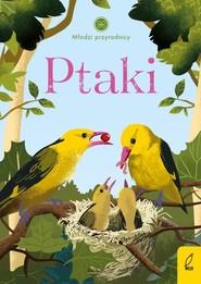 okładka Młodzi przyrodnicy Ptaki, Książka   Patrycja Zarawska