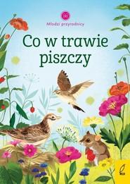 okładka Młodzi przyrodnicy Co w trawie piszczy, Książka | Patrycja Zarawska