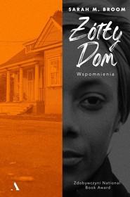 okładka Żółty dom Wspomnienia, Książka   Sarah M. Broom