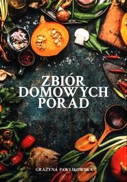 okładka Zbiór domowych porad, Książka   Pawlikowska Grażyna