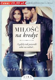 okładka Miłość na kredyt, Książka | Zięcina Katarzyna