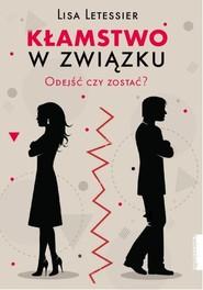 okładka Kłamstwo w związku Odejść czy zostać?, Książka   Letessier Lisa