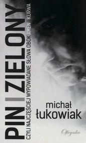 okładka Pin i zielony, Książka | Łukowiak Michał