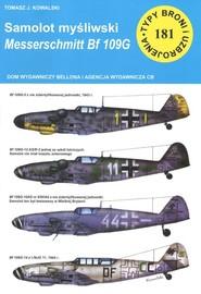 okładka Samolot mysliwski Messerschmitt Bf 109 G Seria: Typy Broni i Uzbrojenia nr 181, Książka | Tomasz J. Kowalski
