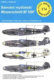 okładka Samolot myśliwski Messerschmitt Bf 109 F Typy Broni i Uzbrojenia nr 174, Książka | Tomasz J. Kowalski