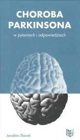 okładka Choroba Parkinsona w pytaniach i odpowiedziach, Książka   Jarosław  Sławek