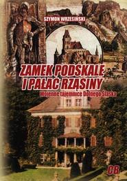 okładka Zamek Podskale i pałac Rząsiny Wojenne tajemnice Dolnego Śląska, Książka | Szymon Wrzesiński