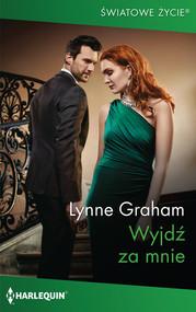 okładka Wyjdź za mnie, Książka | Lynne Graham