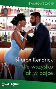 okładka Nie wszystko jak w bajce, Książka | Sharon Kendrick