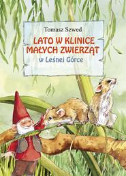 okładka Lato w Klinice Małych Zwierząt w Leśnej Górce, Książka   Tomasz  Szwed
