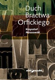okładka Duch Bractwa Orfickiego, Książka | Mrozowski Krzysztof