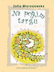 okładka Na pchlim targu, Książka | Mierzejewska Zofia
