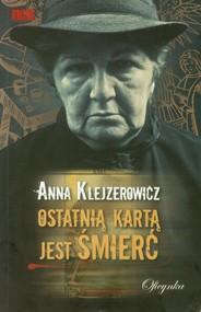 okładka Ostatnią kartą jest śmierć, Książka   Anna Klejzerowicz